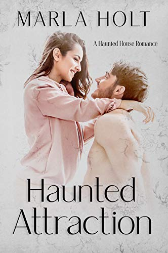 Haunted Attraction: A Haunted House Romance