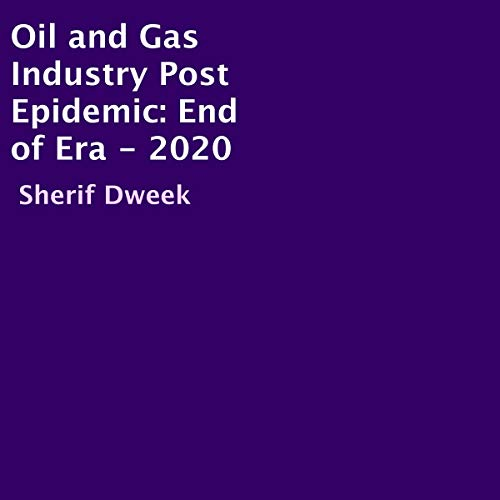 Oil and Gas Industry Post Epidemic cover art