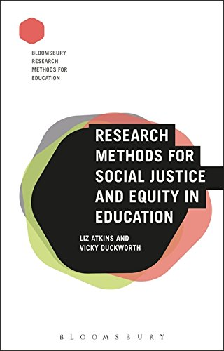 Research Methods for Social Justice and Equity in Education (Bloomsbury Research Methods for Education)