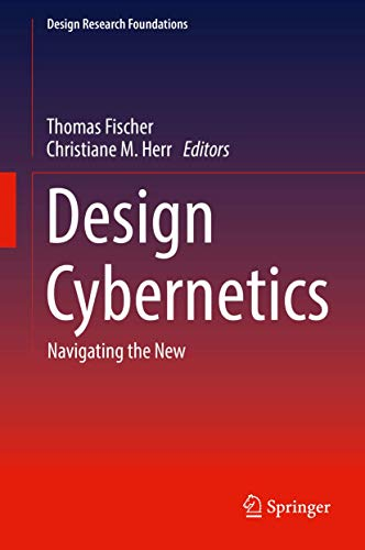 Compare Textbook Prices for Design Cybernetics: Navigating the New Design Research Foundations 1st ed. 2019 Edition ISBN 9783030185565 by Fischer, Thomas,Herr, Christiane M.