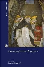 Contemplating Aquinas: On the Varieties of Interpretation (Faith in Reason)