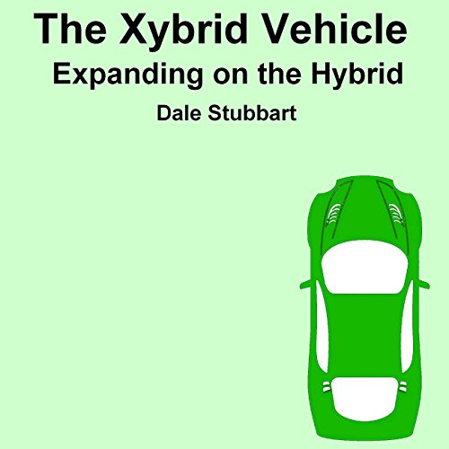 Couverture de The Xybrid Vehicle: Expanding on the Hybrid