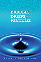 Bubbles, Drops, and Particles (Dover Civil and Mechanical Engineering)