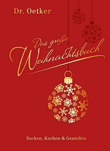 Das große Weihnachtsbuch: Backen...