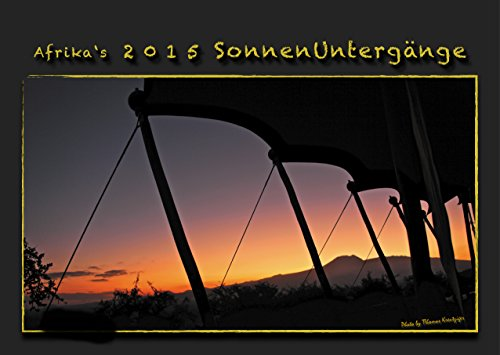 Afrikanisch Sonnenuntergänge - Wandkalender 2015