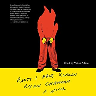 Riots I Have Known                   By:                                                                                                                                 Ryan Chapman                               Narrated by:                                                                                                                                 Vikas Adam                      Length: 4 hrs and 3 mins     Not rated yet     Overall 0.0