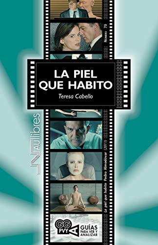 La piel que habito, Pedro Almodóvar (2011) (Guías para ver y analizar)