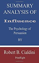 Summary Analysis Of Influence: The Psychology of Persuasion By Robert B. Cialdini