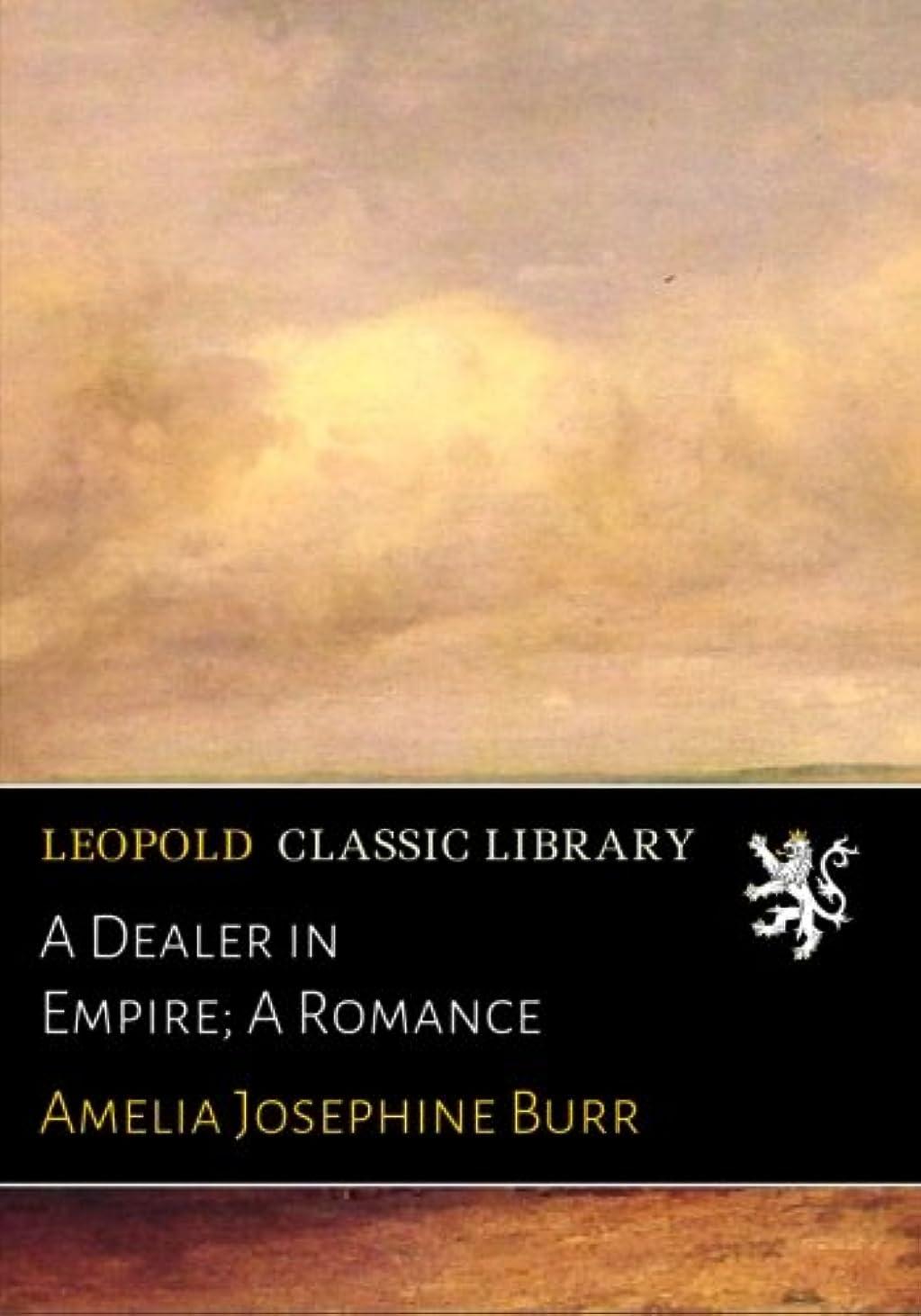 空いているゲートウェイ歌うA Dealer in Empire; A Romance