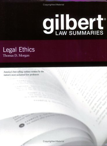 Gilbert Law Summaries on Legal Ethics