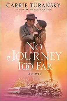 No Journey Too Far: A Novel by [Carrie Turansky]