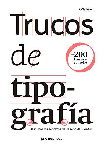 Trucos de tipografía. Descubre los secretos del diseño de fuentes [Español]