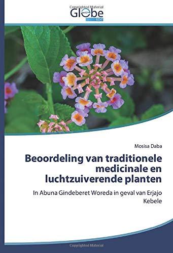 Beoordeling van traditionele medicinale en luchtzuiverende planten: In Abuna Gindeberet Woreda in geval van Erjajo Kebele