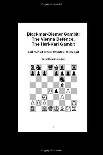Blackmar-Diemer Gambit: The Vienna Defence, The Hari-Kari Gambit: 1. d4 d5 2. e4 dxe4 3. Nc3 Nf6 4. f3 Bf5 5. g4