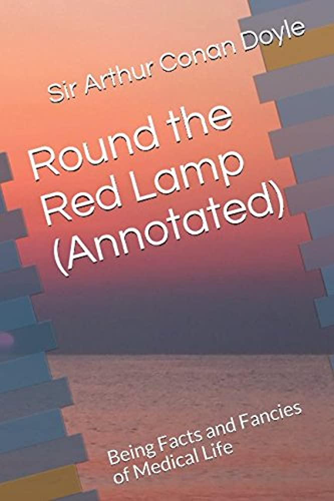 湾湿気の多い大きいRound the Red Lamp (Annotated): Being Facts and Fancies of Medical Life
