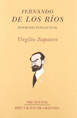 Fernando de los Ríos. Biografía intelectual (Hispánicas)
