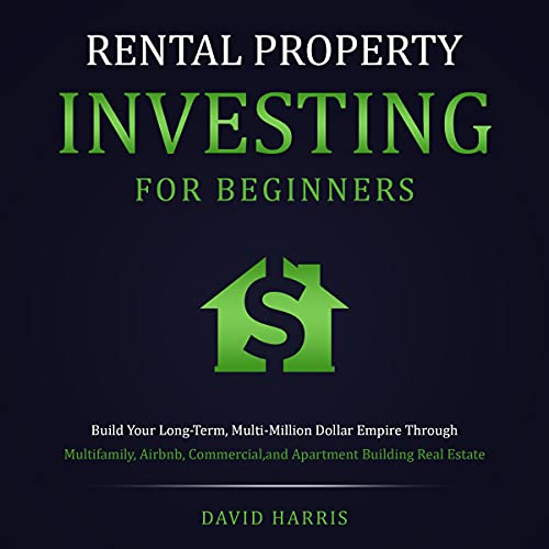 Real Estate Investing Books! - Rental Property Investing for Beginners: Build Your Long-Term, Multi-Million Dollar Empire Through Multifamily, Airbnb, Commercial, and Apartment Building Real Estate