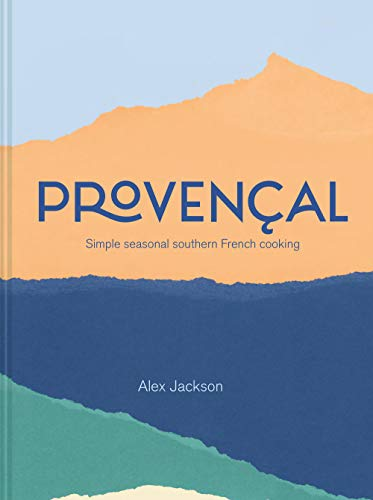 Image of Provencal: Simple Seasonal Southern French Cooking