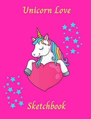 Unicorn Love: Wonderful Sketchbook for kids with 120 pages of 8.5