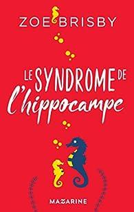 Le syndrome de l'hippocampe par Zoé Brisby
