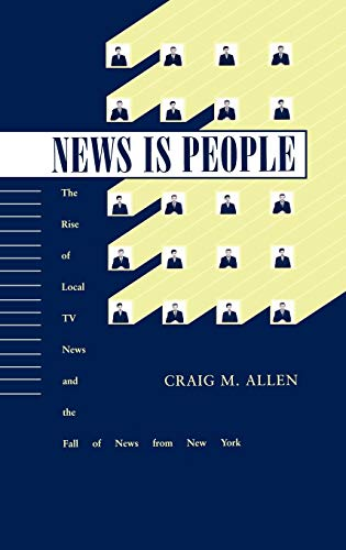 News is People Local TV News: The Rise of Local TV News and the Fall of News from New York