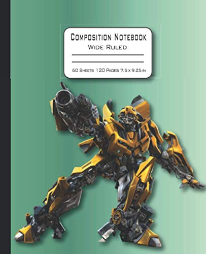 Composition Notebook: Blank Wide Ruled Composition Notebook for Men Women Students Teachers Transformer Notebook Journal for Kids Boys Girls Teens for ... Online Classes Writing Notes and Ideas.