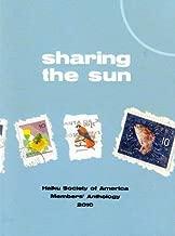 sharing the sun: Haiku Society of America Members' Anthology 2010