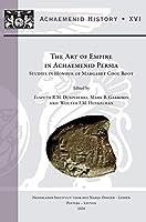 The Art of Empire in Achaemenid Persia: Studies in Honour of Margaret Cool Root (Achaemenid History)