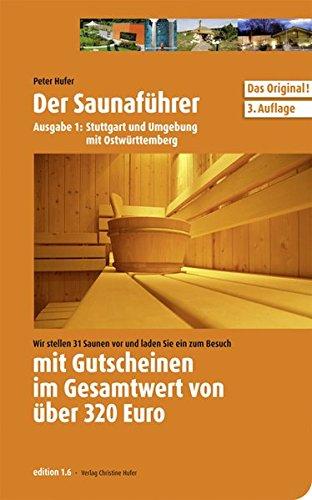 Hufer, Peter : Stuttgart und Umgebung mit Ostwürttemberg: Stuttgart und Umgebung mit Ostwürttemberg Gutscheine gültig bis 01.03.2012. Saunaführer mit Gutscheinen