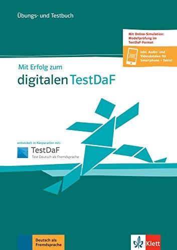 Mit Erfolg zum digitalen TestDaF: Übungs- und Testbuch + online