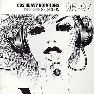 802 Heavy Rotations 95-97