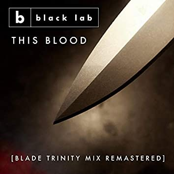 This Blood (Blade Trinity Mix Remastered)