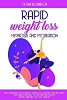 Rapid Weight Loss Hypnosis and Meditation: Daily affirmations and motivation sentences to increase your self-esteem. Fight anxiety and body fat with mind psychology. Gastric band and deep sleep hypnosis.