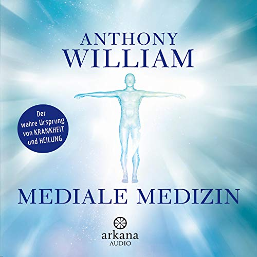 Mediale Medizin     Der wahre Ursprung von Krankheit und Heilung              By:                                                                                                                                 Anthony William                               Narrated by:                                                                                                                                 Olaf Pessler                      Length: 13 hrs and 36 mins     Not rated yet     Overall 0.0