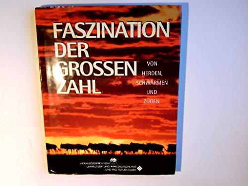 Faszination der großen Zahl von Herden, Schwärmen und Zügen / [hrsg. von der Umweltstiftung WWF, World Wide Fund for Nature. Autoren und Fotogr.: Claus Biegert ...]