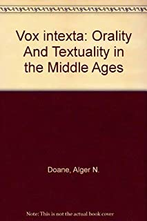Vox Intexta: Orality and Textuality in the Middle Ages