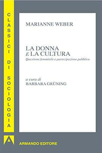 La donna e la cultura. Questione femminile e partecipazione pubblica: Classici di sociologia