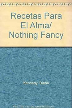 Recetas Para El Alma/ Nothing Fancy (Spanish Edition) 9685961271 Book Cover