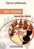 Anti-sicilians: Move By Move-Lakdawala, Cyrus