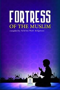 Fortress of the Muslim by [Darussalam Publishers, Sa'id Bin Wahf Al-Qahtani]