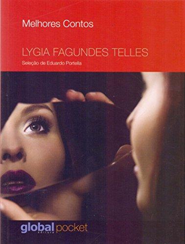 Melhores Contos Lygia Fagundes Telles: Seleção de Eduardo Portella