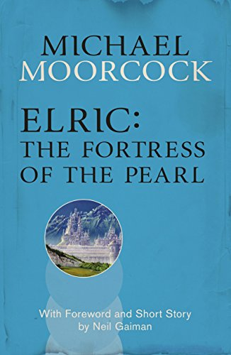 Elric: The Fortress of the Pearl (Moorcocks Multiverse) (English Edition)