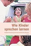 Jürgen Butzkamm, Wolfgang Butzkamm: Wie Kinder sprechen lernen. Kindliche Entwicklung du die Sprachlichkeit des Menschen.