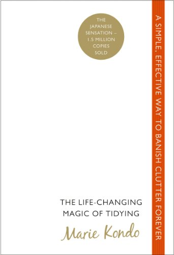 The Life-Changing Magic of Tidying: A simple, effective way to banish clutter forever (English Edition)