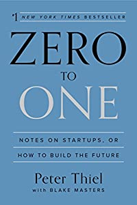 Real Estate Investing Books! - Zero to One: Notes on Startups, or How to Build the Future