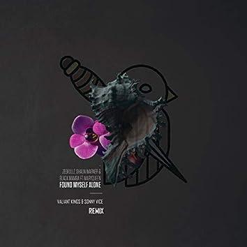Found Myself Alone (Valiant Kings & Sonny Vice Remix)