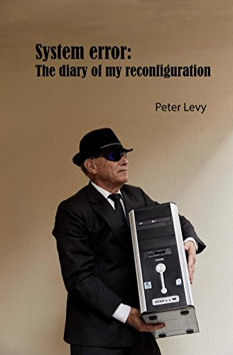 Book: System Error - The diary of my reconfiguration
