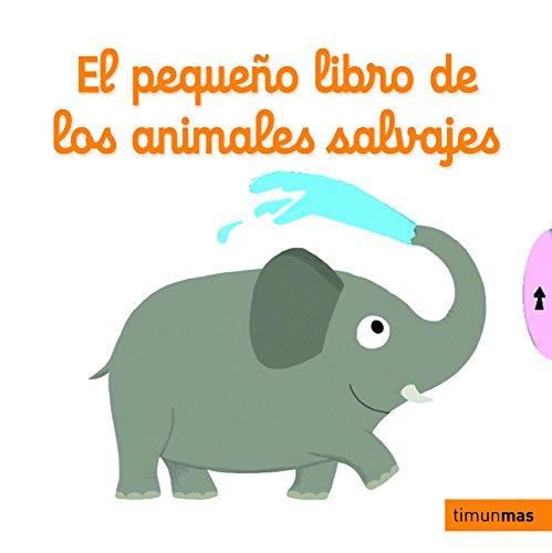 El pequeño libro de los animales salvajes (Libros con solap
