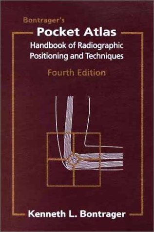 Bontrager's Pocket Atlas: Handbook Of Radiographic Positioning And Techniques