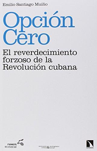 Opción cero: el reverdecimiento forzoso de la revolución cubana (Economía crítica y ecologismo social)